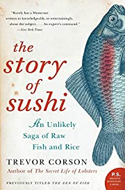 The Story of Sushi: An Unlikely Saga of Raw…