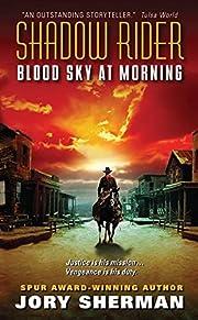Shadow Rider: Blood Sky at Morning av Jory…