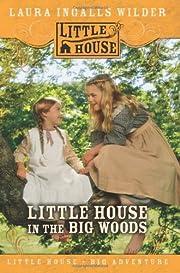 Little House in the Big Woods door Laura…