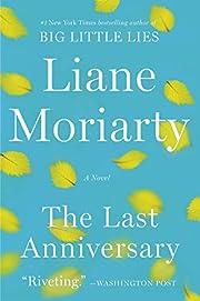 The Last Anniversary: A Novel por Liane…