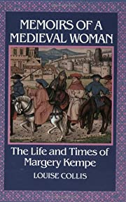 Memoirs Of A Medieval Woman: The Life And…