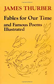 Fables for our time and famous poems…
