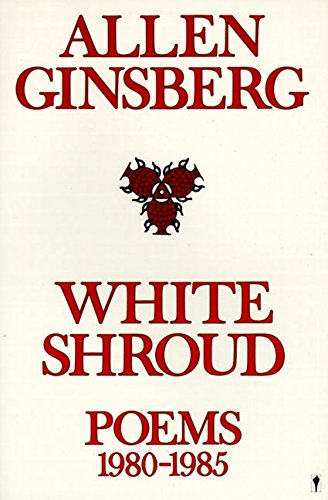 White Shroud: Poems 1980-1985, Ginsberg, Allen