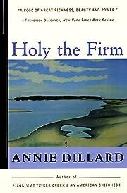 Holy the Firm de Annie Dillard