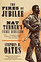 The Fires of Jubilee: Nat Turner's Fierce…