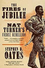 The Fires of Jubilee: Nat Turner's Fierce…