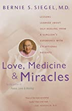Love, Medicine and Miracles by Bernie S.…