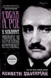 Edgar A. Poe : mournful and never-ending remembrance / Kenneth Silverman