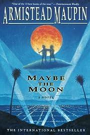 Maybe the Moon: A Novel av Armistead Maupin