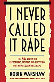 I Never Called It Rape: The Ms. Report on…