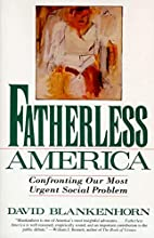 Fatherless America: Confronting Our Most…