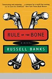 Rule of the Bone: A Novel de Russell Banks