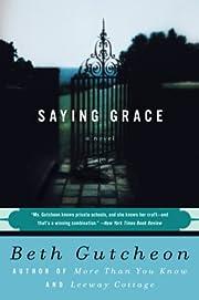 Saying Grace por Beth Gutcheon