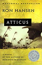 Atticus: Novel, A by Ron Hansen