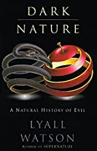 Dark Nature: A Nature History of Evil by…