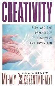 Creativity: Flow and the Psychology of…