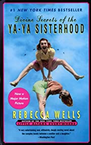 Divine Secrets Of The Ya-Ya Sisterhood: A…