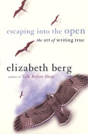 Escaping Into the Open: The Art of Writing…