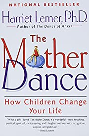The Mother Dance: How Children Change Your…