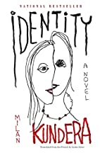 Identity: A Novel by Milan Kundera