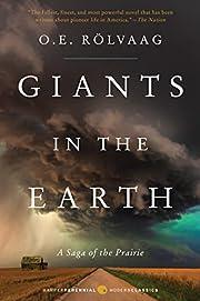 Giants in the Earth: A Saga of the Prairie…