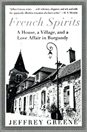 French Spirits: A House, a Village, and a…