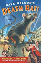 Mike Nelson's death rat! : a novel by…