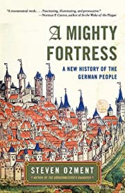 A Mighty Fortress: A New History of the…