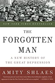 The Forgotten Man: A New History of the…