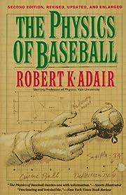The Physics of Baseball af Robert Kemp Adair