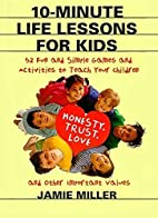 10-Minute Life Lessons for Kids: 52 Fun and…