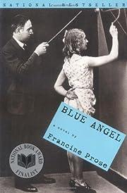 Blue Angel: A Novel de Francine Prose