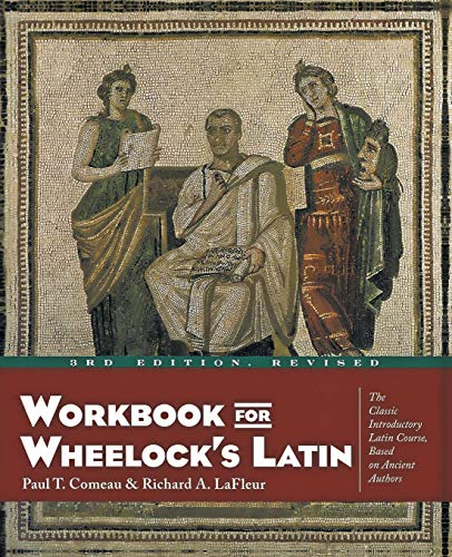 Workbook for Wheelock's Latin, Comeau, Paul T.; LaFleur, Richard A.