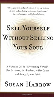 Sell Yourself Without Selling Your Soul: A…