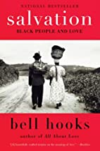 Salvation: Black People and Love by bell…