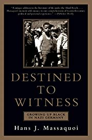 Destined to Witness: Growing Up Black in…