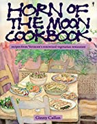 Horn of the Moon Cookbook: Recipes from…