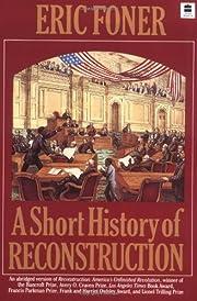 A Short History of Reconstruction por Eric…