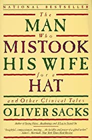 The Man Who Mistook his Wife for a Hat and…