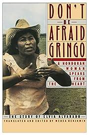 Don't Be Afraid, Gringo: A Honduran…