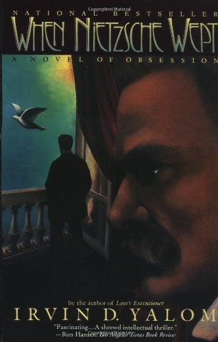 When Nietzsche Wept: A Novel of Obsession, Yalom, Irvin D.