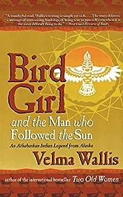 Bird Girl and the Man Who Followed the Sun…