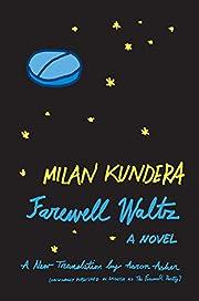 Farewell Waltz: A Novel af Milan Kundera