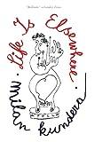 Life Is Elsewhere por Milan Kundera