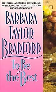 To Be the Best de Barbara Taylor Bradford