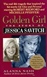Golden Girl: The Story of Jessica Savitch (1988) (Book) written by Alanna Nash