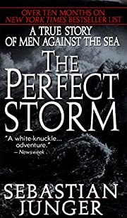 The Perfect Storm A True Story of Men…