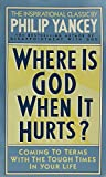 Where is God when it hurts? / Philip Yancey