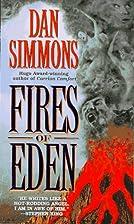 Fires of Eden by Dan Simmons