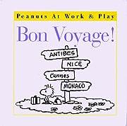Bon Voyage! (Peanuts) av Charles M. Schulz